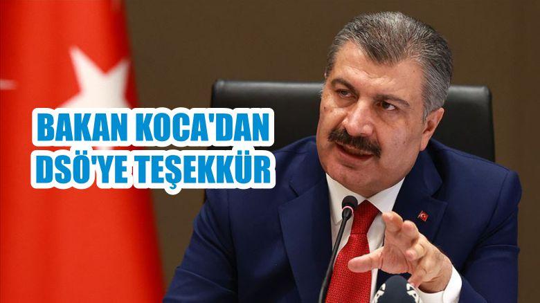 BAKAN KOCA'DAN DSÖ'YE TEŞEKKÜR