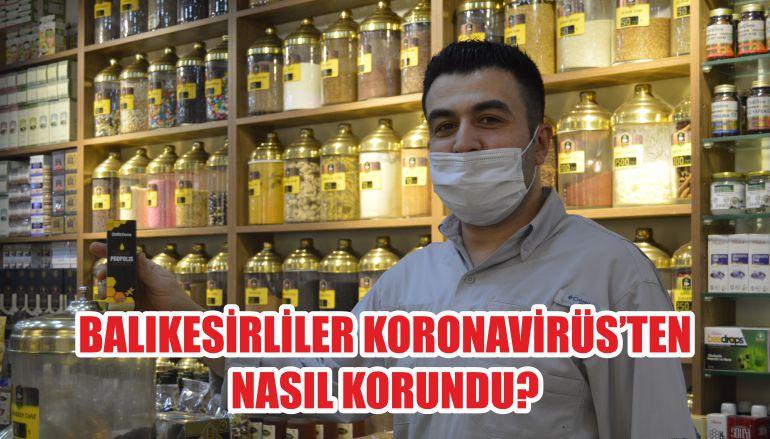 BALIKESİRLİLER KORONAVİRÜS'TEN NASIL KORUNDU
