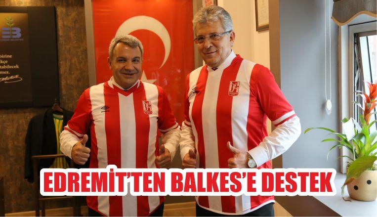 EDREMİT'TEN BALKES'E DESTEK