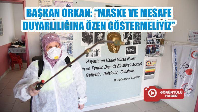 """BAŞKAN ORKAN: """"MASKE VE MESAFE DUYARLILIĞINA ÖZEN GÖSTERMELİYİZ"""""""