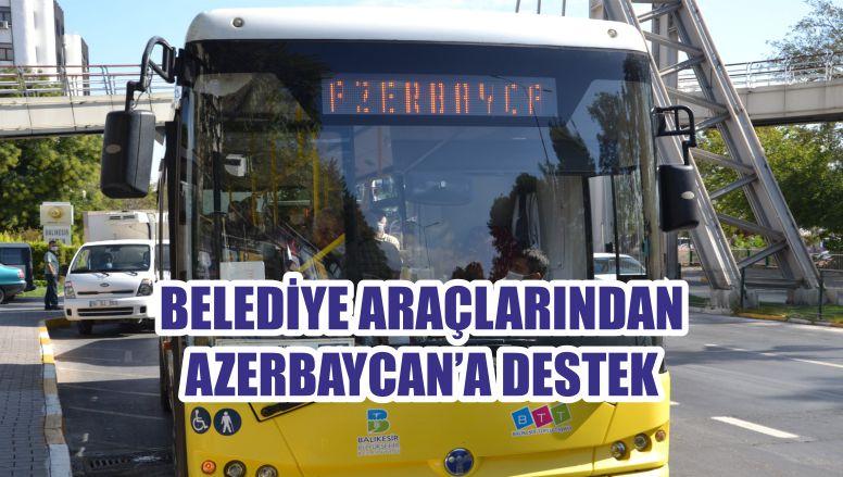 BELEDİYE ARAÇLARINDAN AZERBAYCAN'A DESTEK