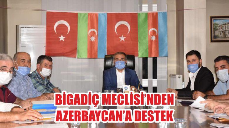 BİGADİÇ MECLİSİ'NDEN AZERBAYCAN'A DESTEK
