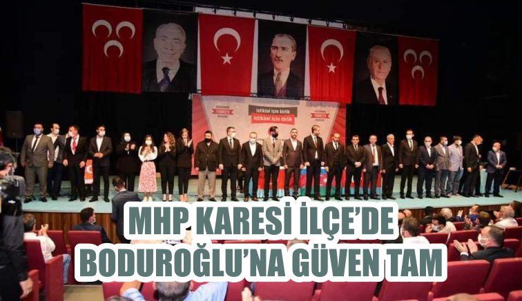 MHP KARESİ İLÇE'DE BODUROĞLU'NA GÜVEN TAM