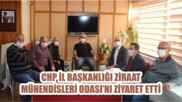 CHP İL BAŞKANLIĞI ZİRAAT MÜHENDİSLERİ ODASI'NI ZİYARET ETTİ