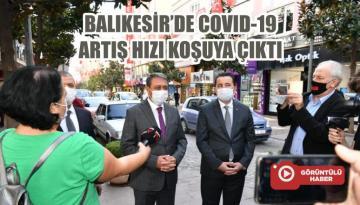 BALIKESİR'DE COVID-19 ARTIŞ HIZI KOŞUYA ÇIKTI