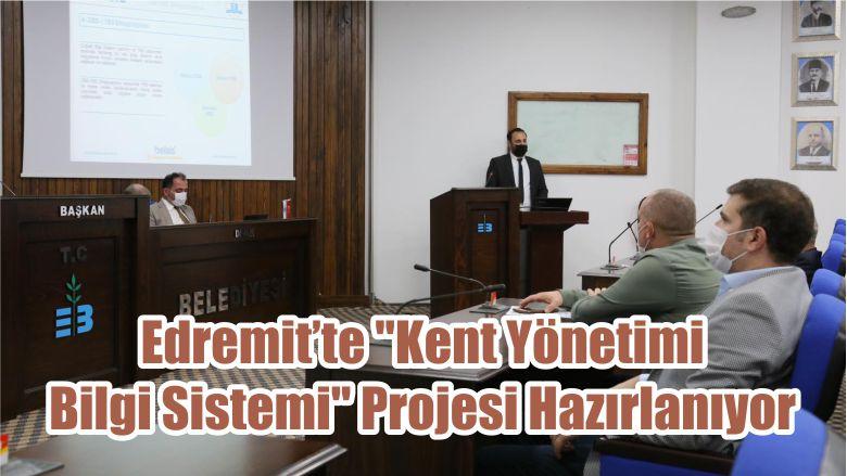 """Edremit'te """"Kent Yönetimi Bilgi Sistemi"""" Projesi Hazırlanıyor"""