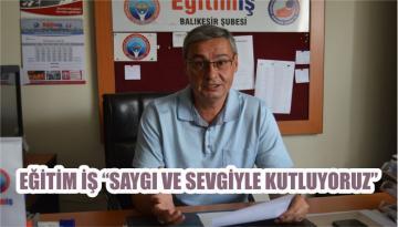 """EĞİTİM İŞ """"SAYGI VE SEVGİYLE KUTLUYORUZ"""""""