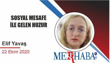 SOSYAL MESAFE İLE GELEN HUZUR