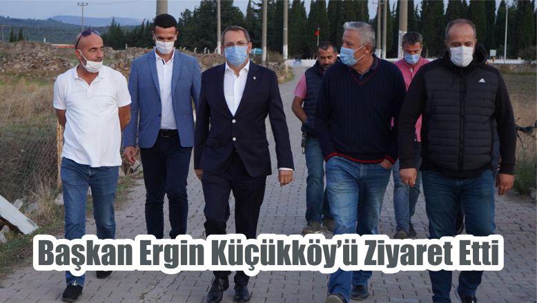 Başkan Ergin Küçükköy'ü Ziyaret Etti