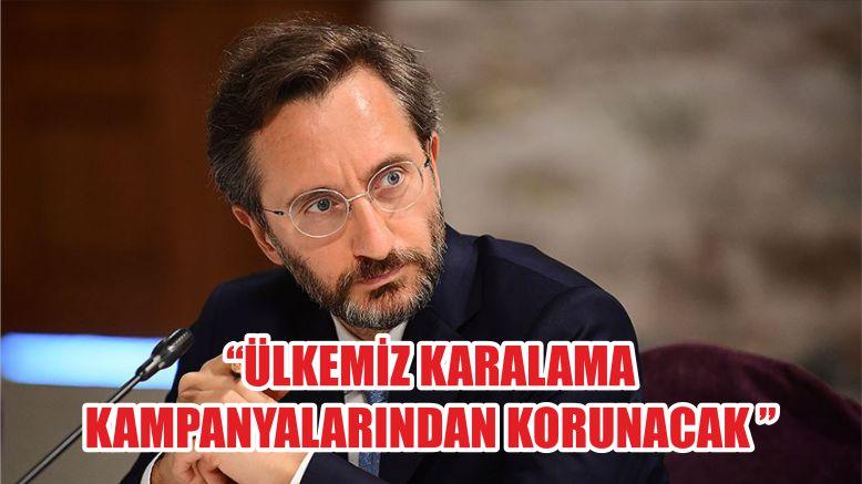 """""""ÜLKEMİZ KARALAMA KAMPANYALARINDAN KORUNACAK """""""