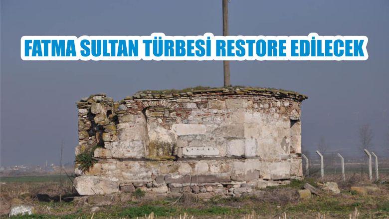 FATMA SULTAN TÜRBESİ RESTORE EDİLECEK