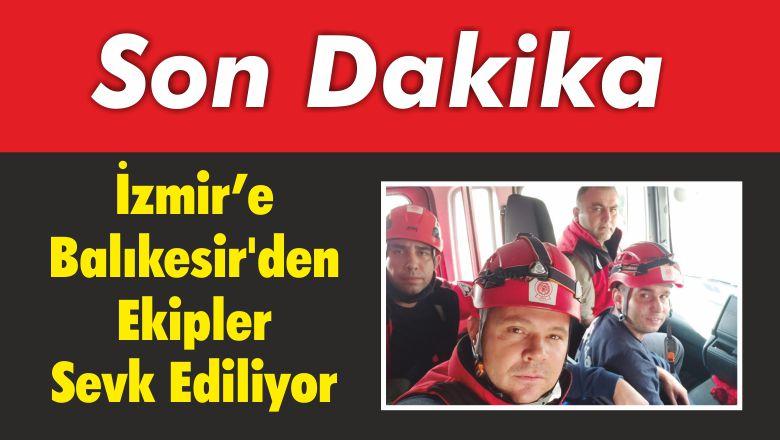 İzmir'e Balıkesir'den Ekipler Sevk Ediliyor