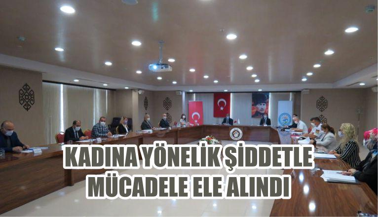 KADINA YÖNELİK ŞİDDETLE MÜCADELE ELE ALINDI