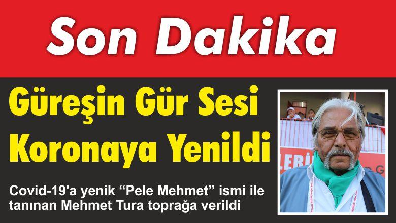 """Güreş Severlerin """"Pele Mehmet'i"""" Hayatını Kaybetti"""