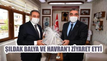 ŞILDAK BALYA VE HAVRAN'I ZİYARET ETTİ
