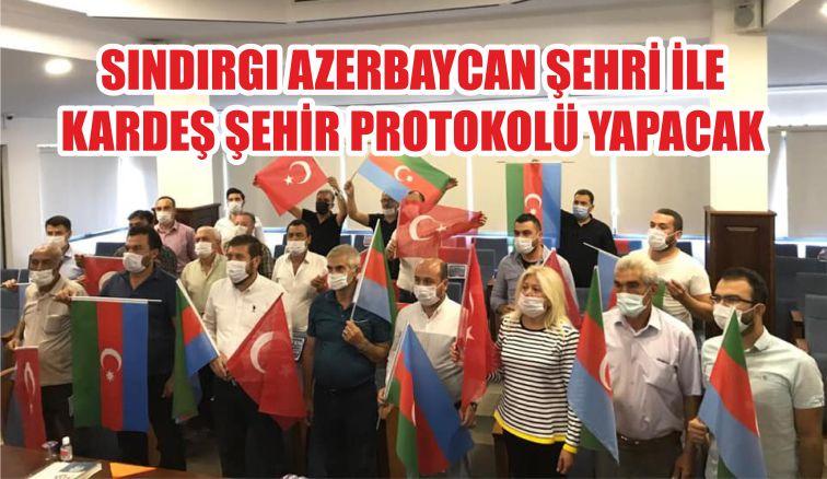 SINDIRGI AZERBAYCAN ŞEHRİ İLE KARDEŞ ŞEHİR PROTOKOLÜ YAPACAK