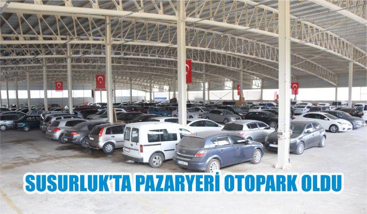 SUSURLUK'TA PAZARYERİ OTOPARK OLDU