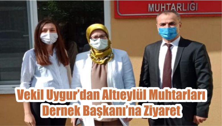 Vekil Uygur'dan Altıeylül Muhtarları Dernek Başkanı'na Ziyaret