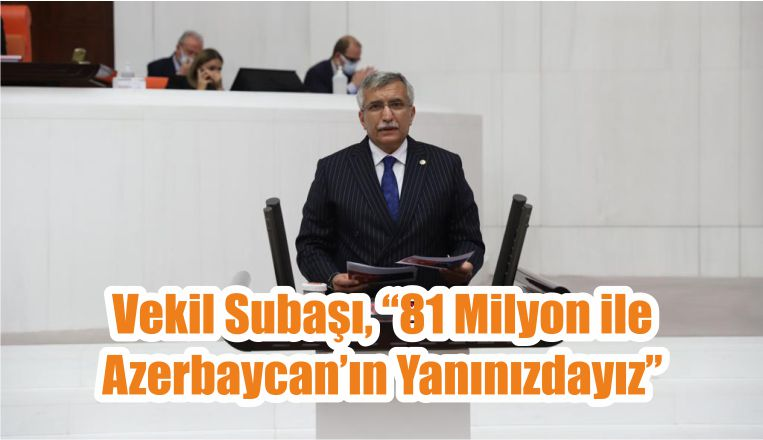 """Vekil Subaşı, """"81 Milyon ile Azerbaycan'ın Yanınızdayız"""""""