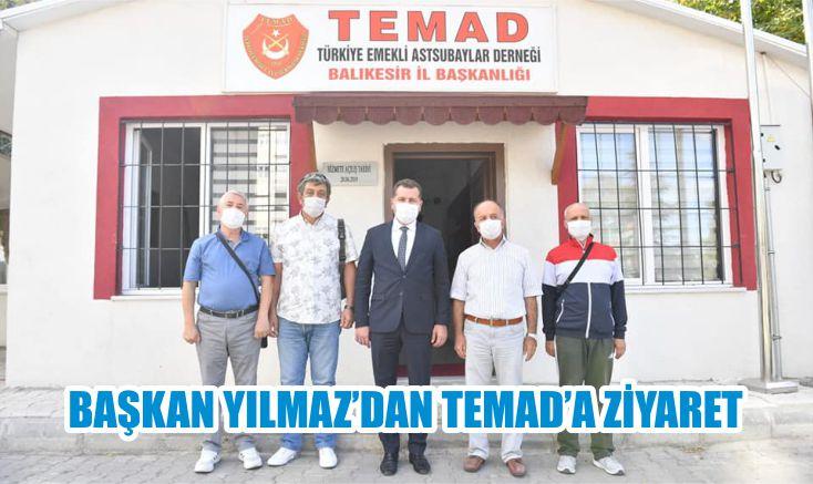 BAŞKAN YILMAZ'DAN TEMAD'A ZİYARET