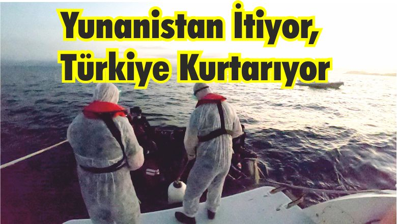 Yunanistan Geri İterken Türkiye Kurtarıyor
