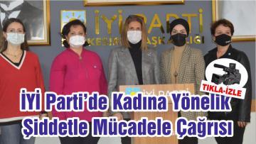 İYİ Parti'de Kadına Yönelik Şiddetle Mücadele Çağrısı