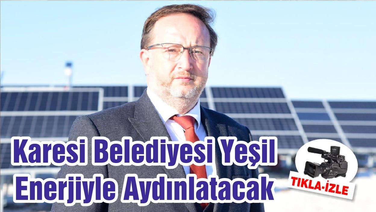 Karesi Belediyesi Yeşil Enerjiyle Aydınlatacak