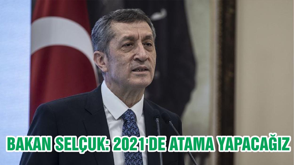 Bakan Selçuk: 2021'de Atama Yapacağız