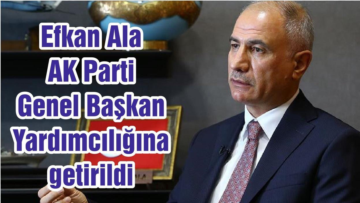 Efkan Ala, AK Parti Genel Başkan Yardımcılığına getirildi