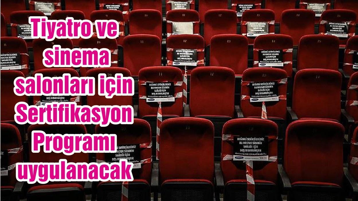 Tiyatro ve sinema salonları için Sertifikasyon Programı uygulanacak