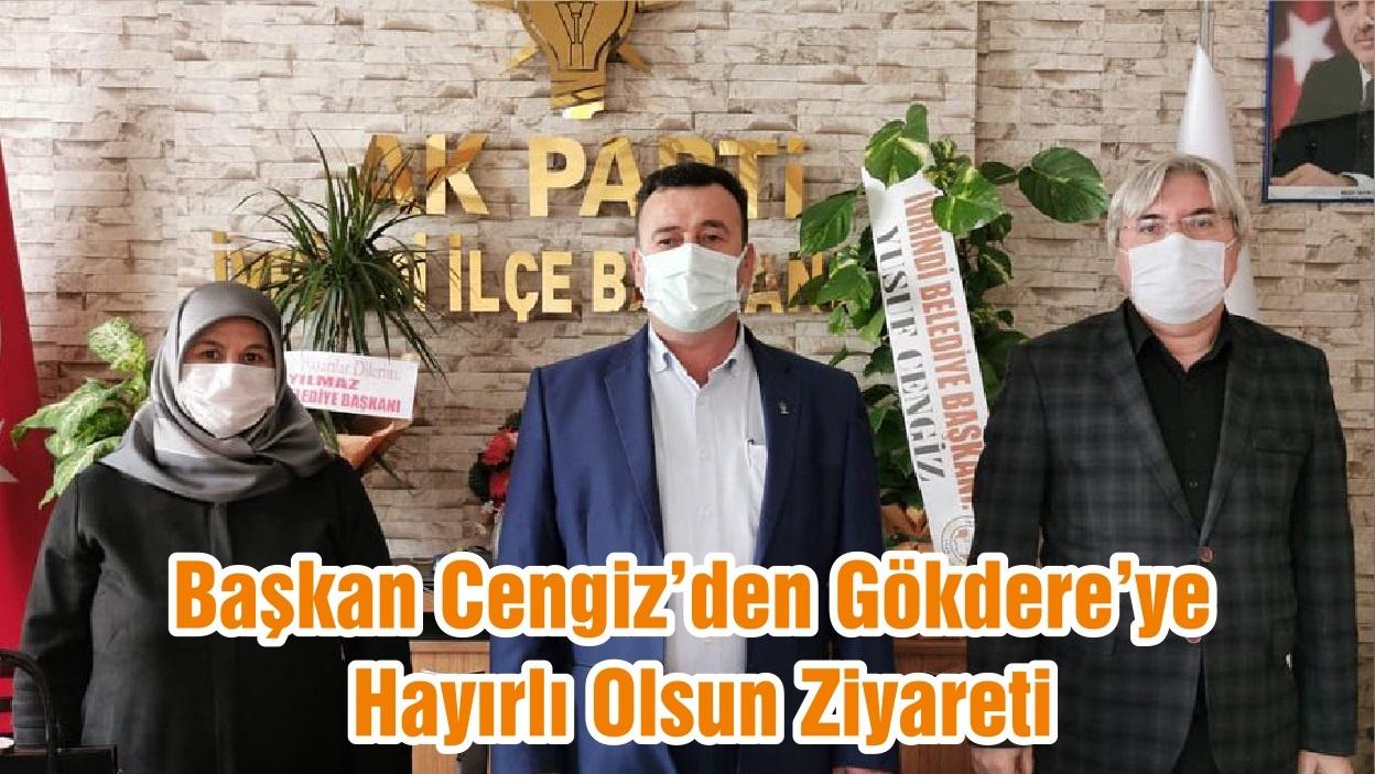 Başkan Cengiz'den Gökdere'ye Hayırlı Olsun Ziyareti