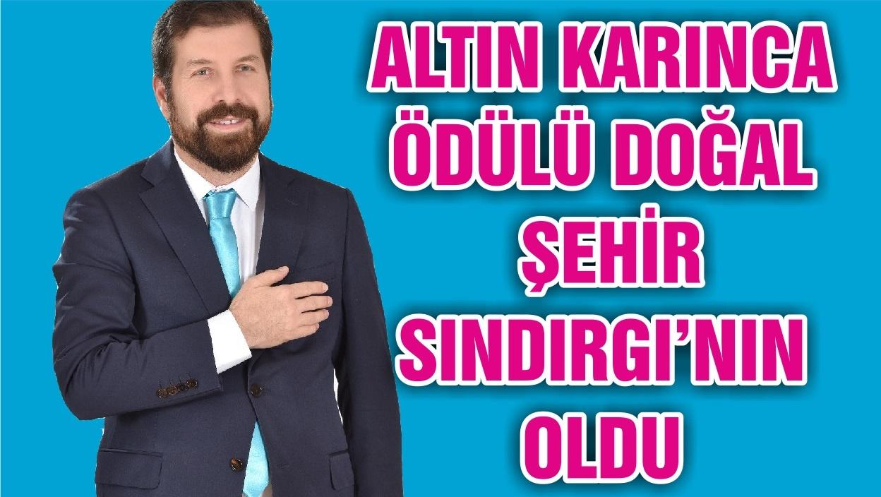 ALTIN KARINCA ÖDÜLÜ DOĞAL ŞEHİR SINDIRGI'NIN OLDU