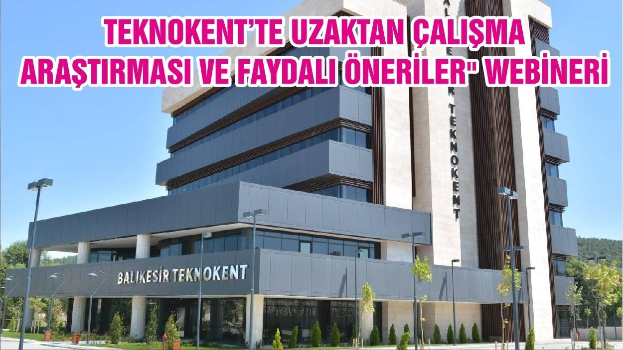 """TEKNOKENT'TE UZAKTAN ÇALIŞMA ARAŞTIRMASI VE FAYDALI ÖNERİLER"""" WEBİNERİ"""