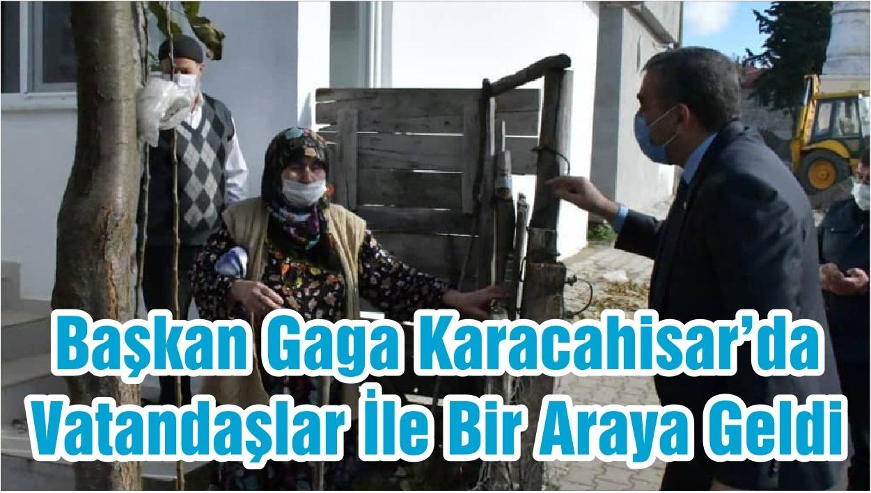 Başkan Gaga Karacahisar'da Vatandaşlar İle Bir Araya Geldi