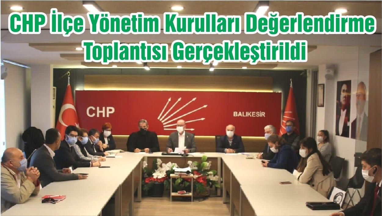 CHP İlçe Yönetim Kurulları Değerlendirme Toplantısı Gerçekleştirildi
