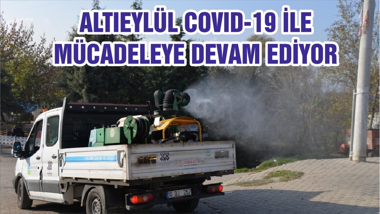 ALTIEYLÜL COVID-19 İLE MÜCADELEYE DEVAM EDİYOR