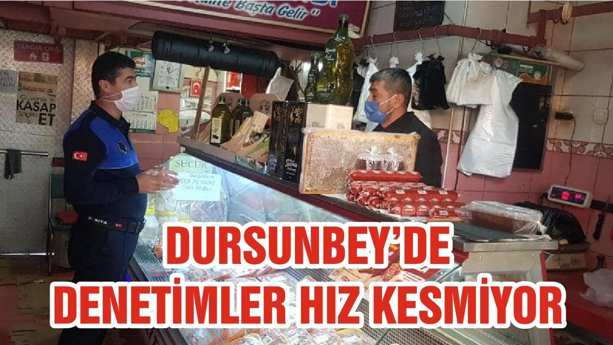 DURSUNBEY'DE DENETİMLER HIZ KESMİYOR