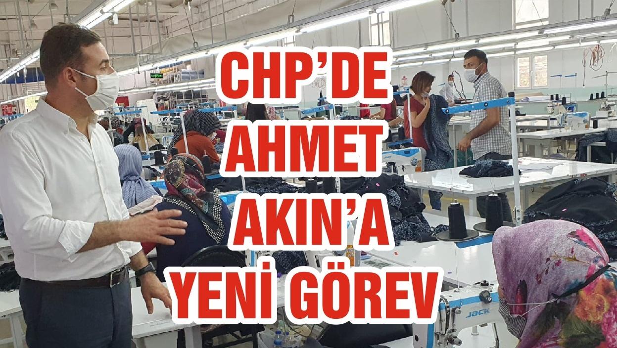 CHP'DE AHMET AKIN'A YENİ GÖREV