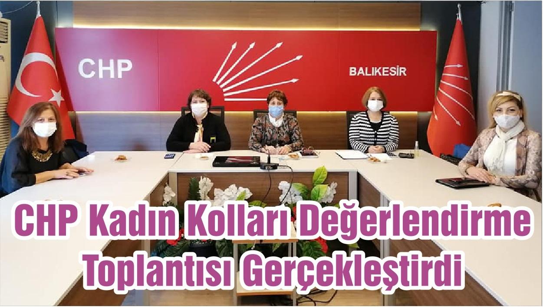 CHP Kadın Kolları Değerlendirme Toplantısı Gerçekleştirdi