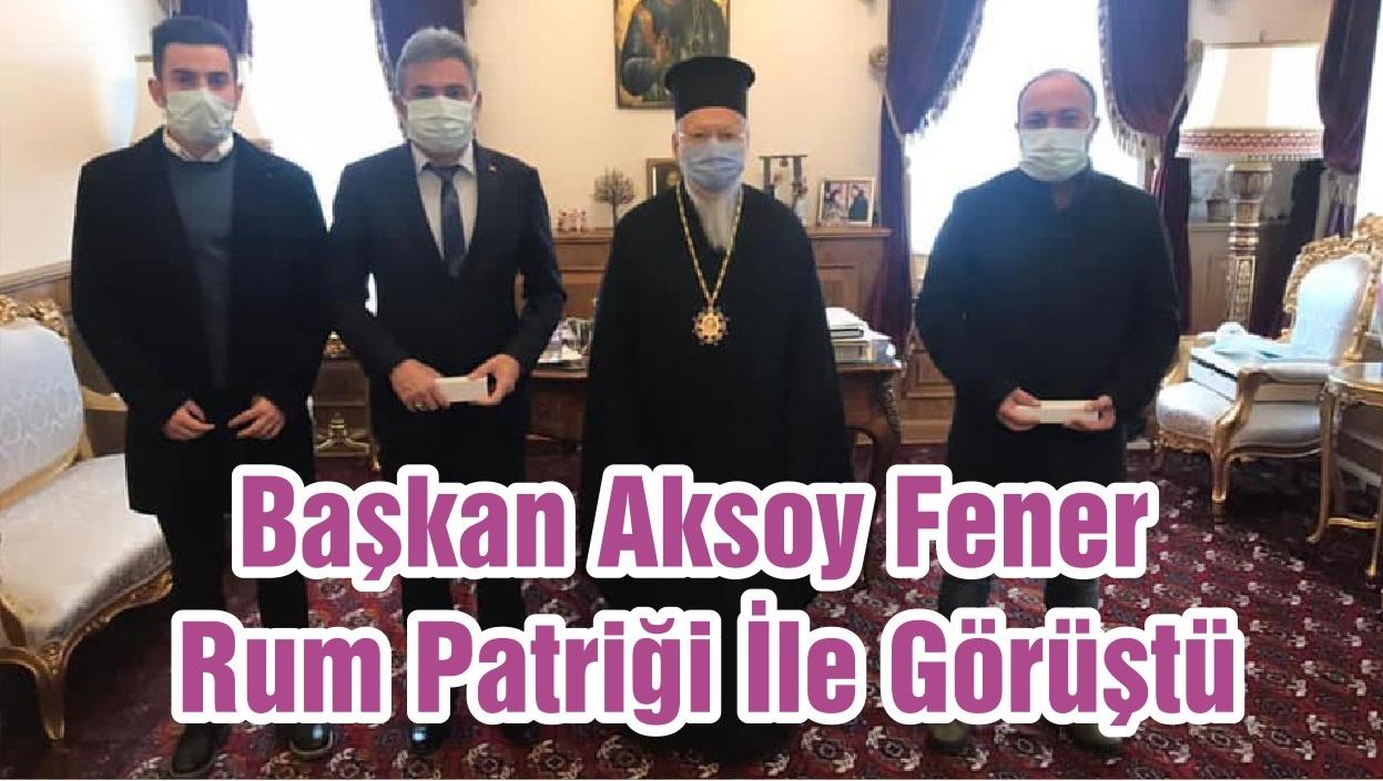 Başkan Aksoy Fener Rum Patriği İle Görüştü