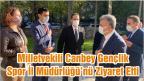 Milletvekili Canbey Gençlik Spor İl Müdürlüğü'nü Ziyaret Etti
