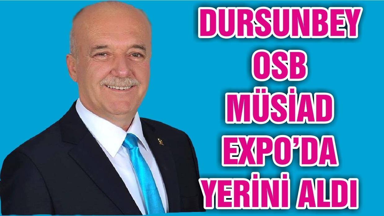 DURSUNBEY OSB MÜSİAD EXPO'DA YERİNİ ALDI