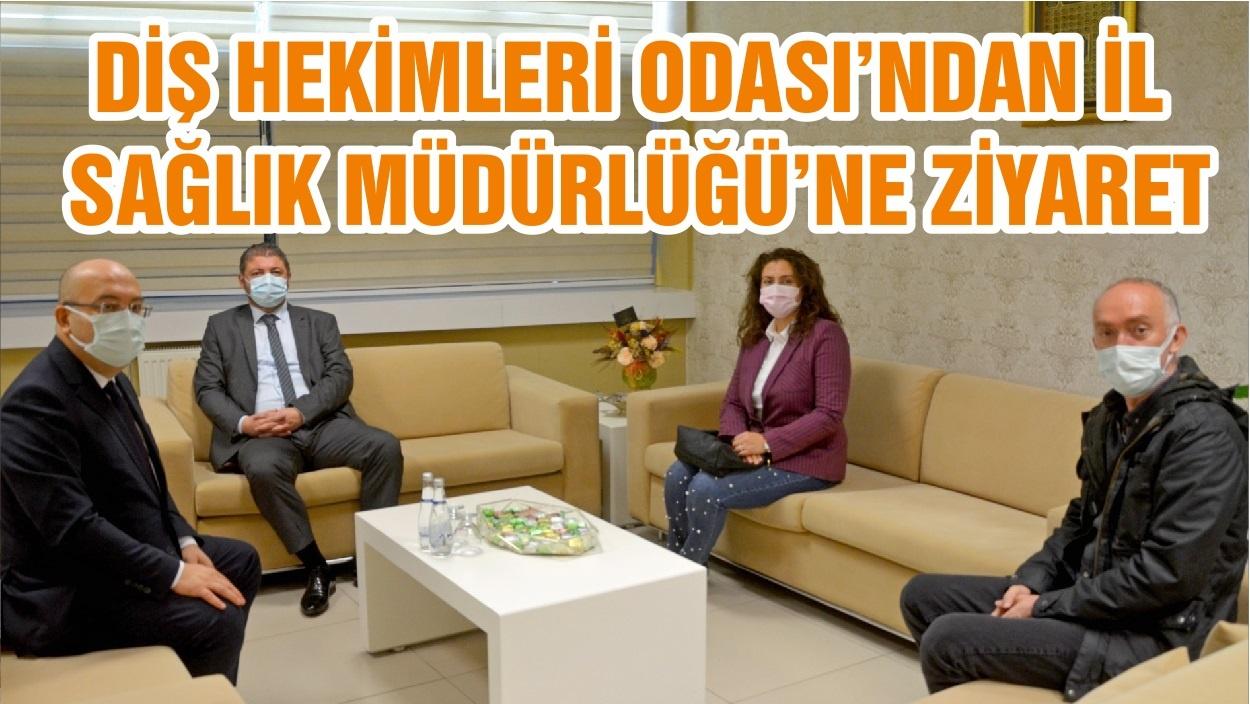DİŞ HEKİMLERİ ODASI'NDAN İL SAĞLIK MÜDÜRLÜĞÜ'NE ZİYARET