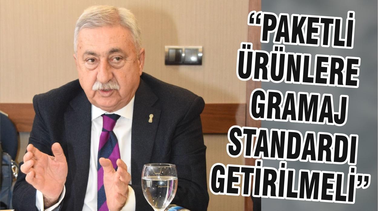 """""""PAKETLİ ÜRÜNLERE GRAMAJ STANDARDI GETİRİLMELİ"""""""