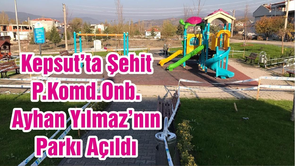 Kepsut'ta Şehit P.Komd.Onb. Ayhan Yılmaz'nın Parkı Açıldı