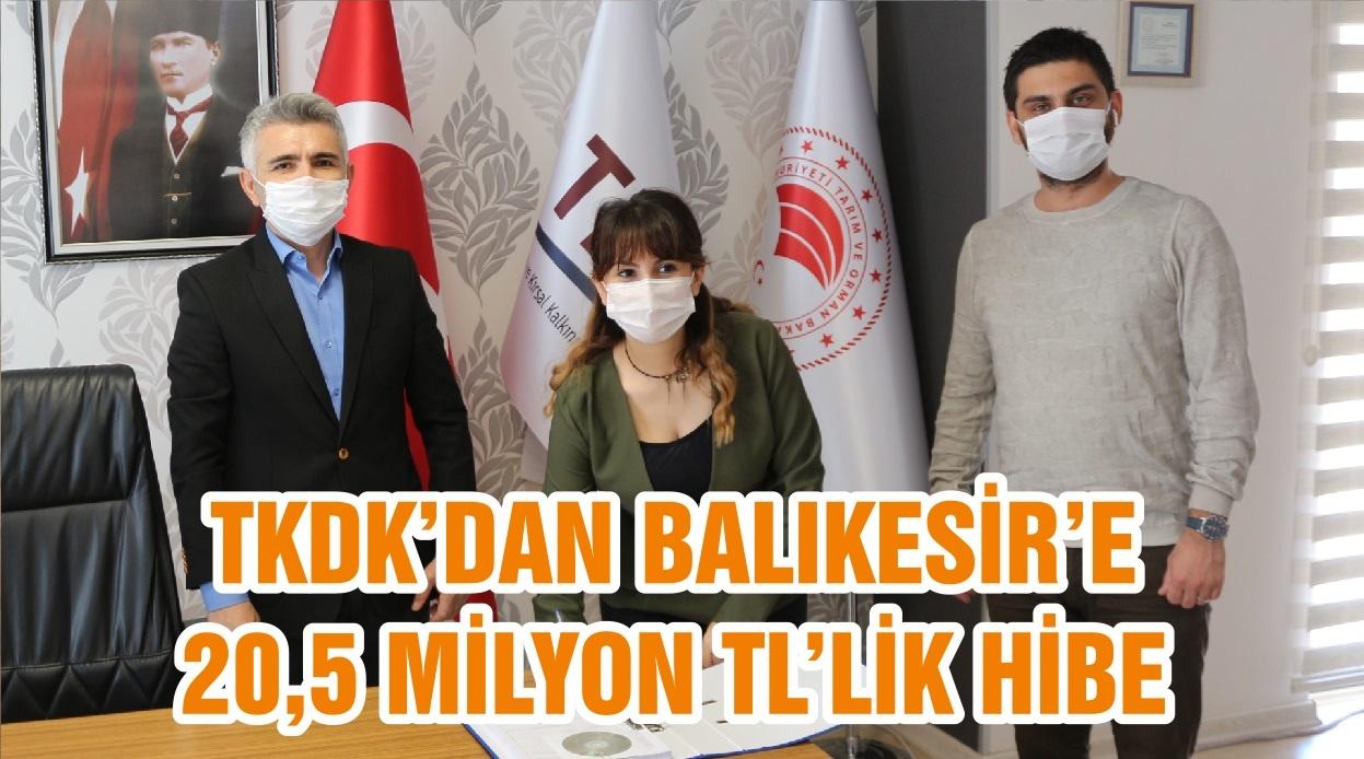 TKDK'DAN BALIKESİR'E 20,5 MİLYON TL'LİK HİBE