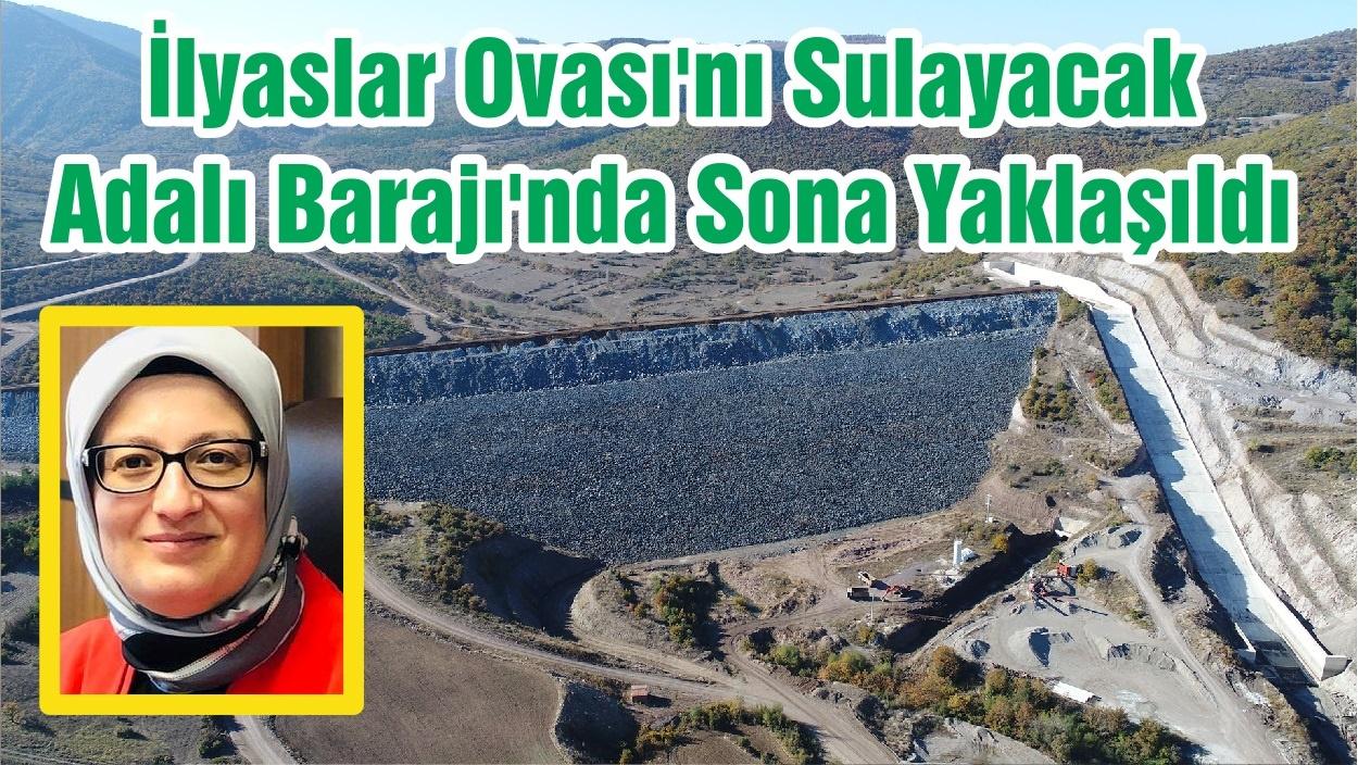 İlyaslar Ovası'nı Sulayacak Adalı Barajı'nda Sona Yaklaşıldı