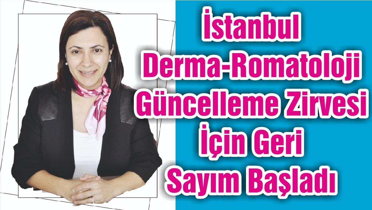 İstanbul Derma-Romatoloji Güncelleme Zirvesi İçin Geri Sayım Başladı
