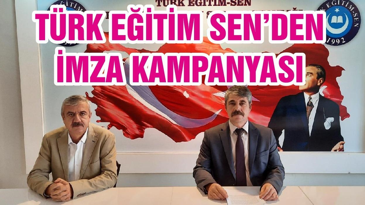 TÜRK EĞİTİM SEN'DEN İMZA KAMPANYASI