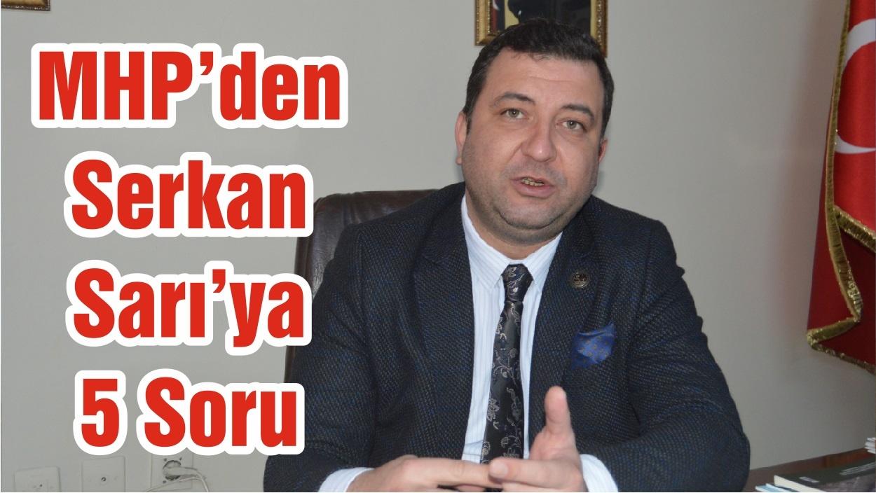 MHP'den Serkan Sarı'ya 5 Soru